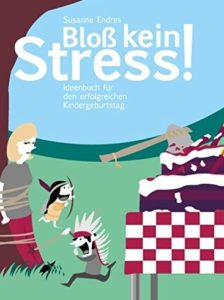 kindergeburtstag bloss kein stress