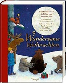 Wundersame Weihnachten. Geschichten und Gedichte zum Staunen